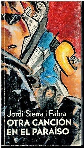 OTRA CANCIÓN EN EL PARAÍSO.: Serra i Fabra,