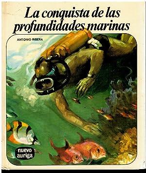 LA CONQUISTA DE LAS PROFUNDIDADES MARINAS. 6ª: Ribera, Antonio.