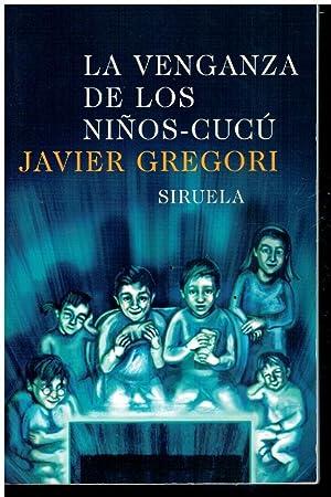 LA VENGANZA DE LOS NIÑOS CU-CÚ.: Gregori, Javier.