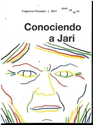CONOCIENDO A JARI. 1ª edición.: José Ja Ja
