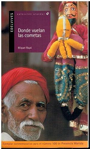 DONDE VUELAS LAS COMETAS. 2ª impr. Trad.: Rayó, Miquel.