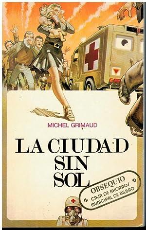 LA CIUDAD SIN SOL. Novela. Trad. N.: Grimaud, Michel.