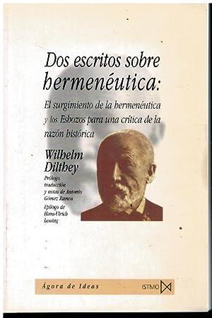 DOS ESCRITOS SOBRE HERMENÉUTICA: EL SURGIMIENTO DE: Dilthey, Wilhelm.