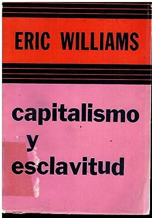 CAPITALISMO Y ESCLAVITUD. Con sellos y marcas: Williams, Eric.
