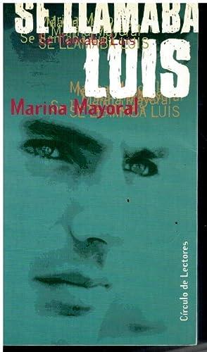 SE LLAMABA LUIS.: Mayoral, Marina.