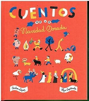 CUENTOS DE LA NAVIDAD DORADA. 1ª edición.: López, Carlos /