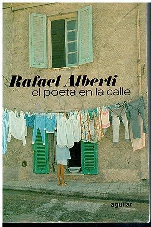 EL POETA EN LA CALLE (OBRA CIVIL).: Alberti, Rafael.