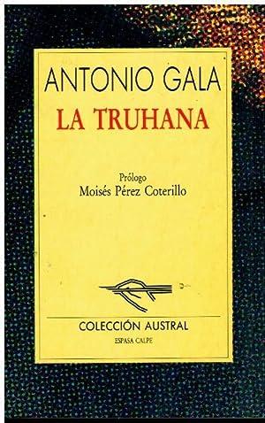LA TRUHANA. Prólogo de Moisés Pérez Coterillo.: Gala, Antonio.