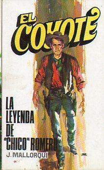 """EL COYOTE. Nº 118. LA LEYENDA DEL """"CHICO"""" ROMERO. Ilustrs. Carlos Prunés.: ..."""