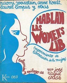 HABLAN LAS WOMEN S LIB. Selección y: Weisstein, Naomi /