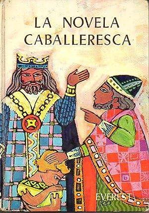 LA NOVELA CABALLERESCA. Ilustraciones de Teo. Edición: Osorio Rodríguez, José