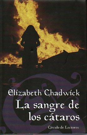 LA SANGRE DE LOS CÁTAROS. Trad. Albert: Chadwick, Elizabeth.