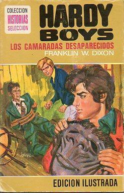 HARDY BOYS. LOS CAMARADAS DESAPARECIDOS. Ilustraciones de Carlos E. Lencinas. Trad. Diego Navarroi ...