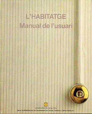L HABITATGE. MANUAL DE L USUARI.: Borrell, Agustí /