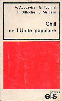 CHILI DE L UNITÉ POPULAIRE.: Acquaviva, A. /