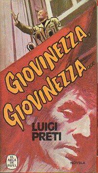 GIOVINEZZA, GIOVINEZZA. Trad. J. Manuel Alonso Ibarrola.: Preti, Luigi.