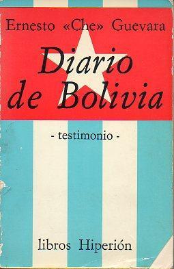 DIARIO DE BOLIVIA. Testimonio.: Che Guevara, Ernesto.