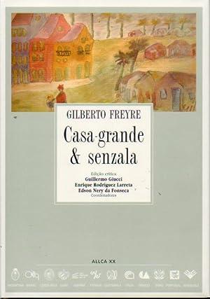 CASA-GRANDE & SENZALA. Ediçao crítica de Guillermo: Freyre, Gilberto.