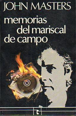 MEMORIAS DEL MARISCAL DE CAMPO. Trad. Mariano: Masters, John.