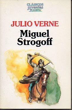 MIGUEL STROGOFF. Trad. N. c.: Verne, Julio.