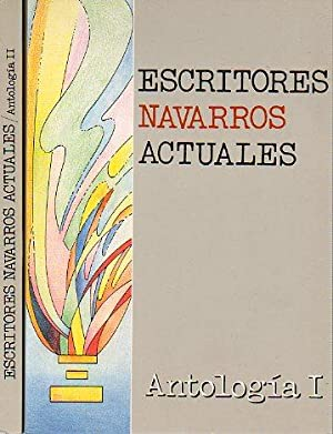 ESCRITORES NAVARROS ACTUALES. 2 vols. 1. Pablo Antoñana. Ángel Urrutia. Jesús Mauleón. Iñaki ...