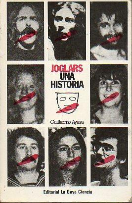 JOGLARS. UNA HISTORIA.: Ayesa, Guillermo.