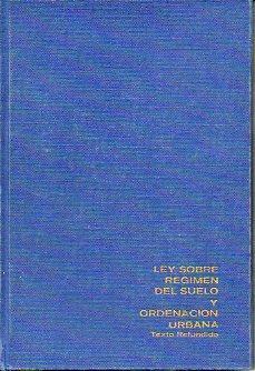 LEY SOBRE RÉGIMEN DEL SUELO Y ORDENACIÓN: Ministerio de la