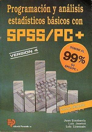 PROGRAMACIÓN Y ANÁLISIS ESTADÍSTICOS CON SPSS/PC+. VERSIÓN: Etxeberria, Juan /