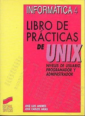 LIBRO DE PRÁCTICAS DE UNIX. NIVELES DE USUARIO, PROGRAMADOR Y ADMINISTRADOR.: Andrés, José ...
