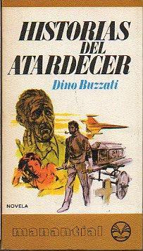 HISTORIAS DEL ATARDECER. Trad. Domingo Pruna.: Buzzati, Dino.