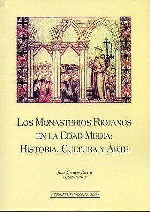 LOS MONASTERIOS RIOJANOS EN LA EDAD MEDIA: HISTORIA, CULTURA Y ARTE.: Cordero Rivera, Juan (Coord.)