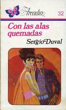 CON LAS ALAS QUEMADAS.: Duval, Sergio.