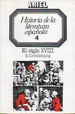 HISTORIA DE LA LITERATURA ESPAÑOLA DIRIGIDA POR R. O. JONES. Vol. 4. EL SIGLO XVIII. 3ª...