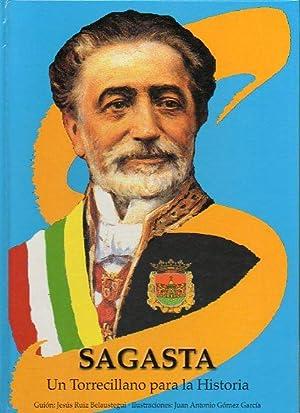 SAGASTA. UN TORRECILLANO PARA LA HISTORIA. Comic homenaje en el Primer Centenario de la muerte de ...