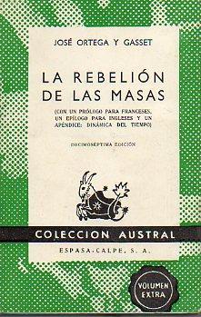 LA REBELIÓN DE LAS MASAS (CON UN: Ortega y Gasset,