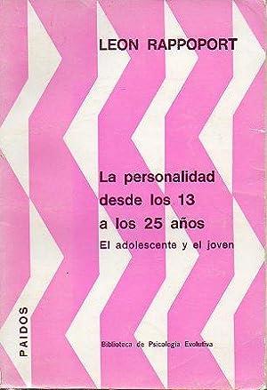 LA PERSONALIDAD DESDE LOS 13 A LOS 25 AÑOS. EL ADOLESCENTE Y EL JOVEN. Trad. Carlos E. ...