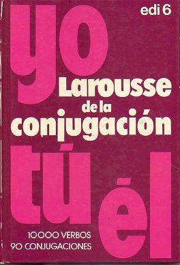 LAROUSSE DE LA CONJUGACIÓN.: García-Pelayo y Gross,