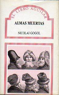 ALMAS MUERTAS. Trad. Irene Tchernova.: Gogol, Nicolai.