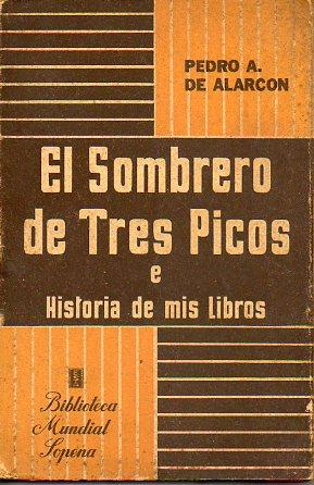 61393d8bb47ee EL SOMBRERO DE TRES PICOS. Historia verdadera de un sucedido que anda en  romances
