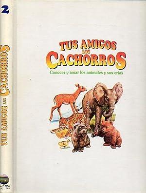 TUS AMIGOS LOS CACHORROS. Conocer y amar los animales y sus crías. Vol 2.: Planeta ...