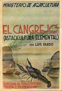 ASTACICULTURA ELEMENTAL. EL CANGREJO: CULTIVO, PESCA Y COMERCIO.: Pardo, Luis.