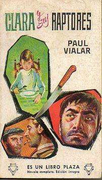 CLARA Y SUS RAPTORES. Trad. Eusebio Olondriz: Vialar, Paul.