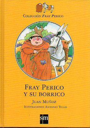FRAY PERICO Y SU BORRICO. Ilustraciones de Antonio Tello. 26ª ed.: Muñoz, Juan.