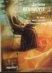EL MAL QUE NOS HACEN Y 24: Benavente, Jacinto.