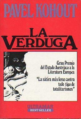 LA VERDUGA. Gran Premio del Estado Austríaco a la Literatura Europea. 1ª edición...