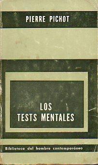 LOS TEST MENTALES. Presentación, supervisión y apéndices: Pichot, Pierre.