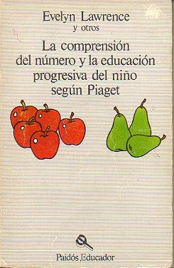 LA COMPRENSIÓN DEL NÚMERO Y LA EDUCACIÓN PROGRESIVA DEL NIÑO SEG&Uacute...