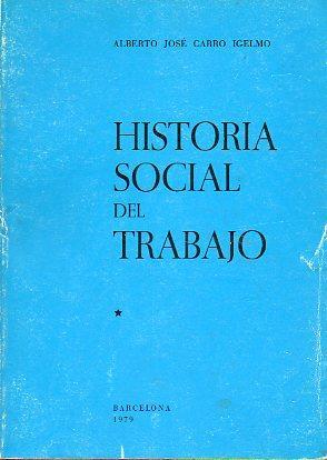 HISTORIA SOCIAL DEL TRABAJO. 4ª ed.: Carro Igelmo, Alberto