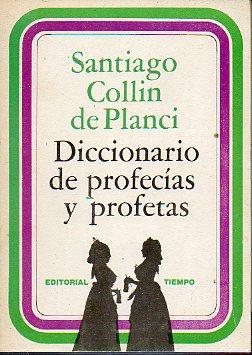DICCIONARIO DE PROFECÍAS Y PROFETAS.: Collin de Planci, Santiago.