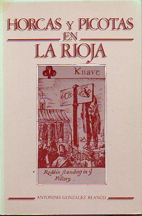 HORCAS Y PICOTAS EN LA RIOJA. Aproximación al problema de los Rollos y su significado. Pr&...